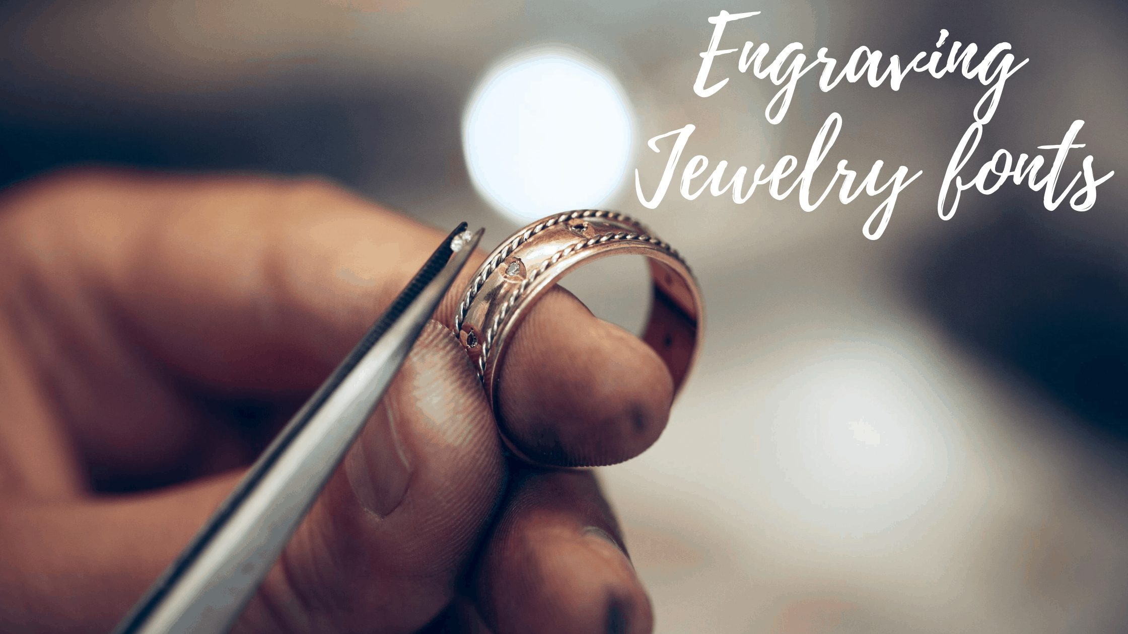 Best Fonts for Engraving Jewelry
